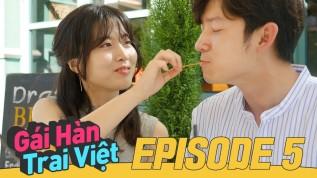 Gái Hàn Trai Việt – Tập5